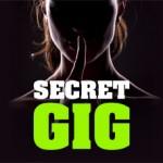 Secret-gig